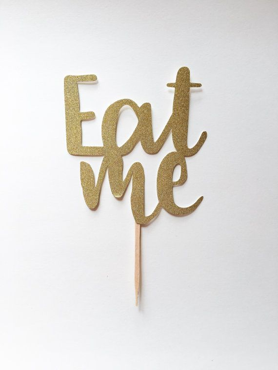 1 pc EAT ME Cake topper script calligraphy by LittleQuineCrafts