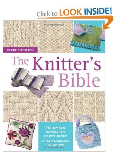 The Knitter's Bible: The Complete Handbook for Creative Knitters, Get this here: http://www.amazon.co.uk/gp/product/0715317997?ie=UTF8=1634=0715317997=xm2=drutoterapia-21