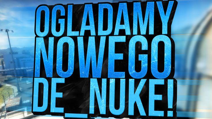 CS:GO SPRAWDZAMY NOWEGO DE_NUKE ! - NOWA OPERACJA WILDFIRE