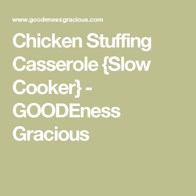 Chicken Stuffing Casserole {Slow Cooker} - GOODEness Gracious