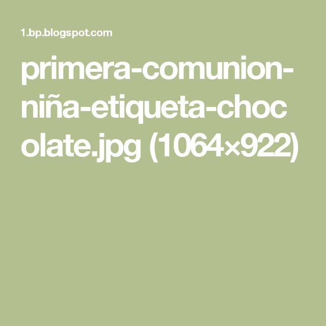 primera-comunion-niña-etiqueta-chocolate.jpg (1064×922)