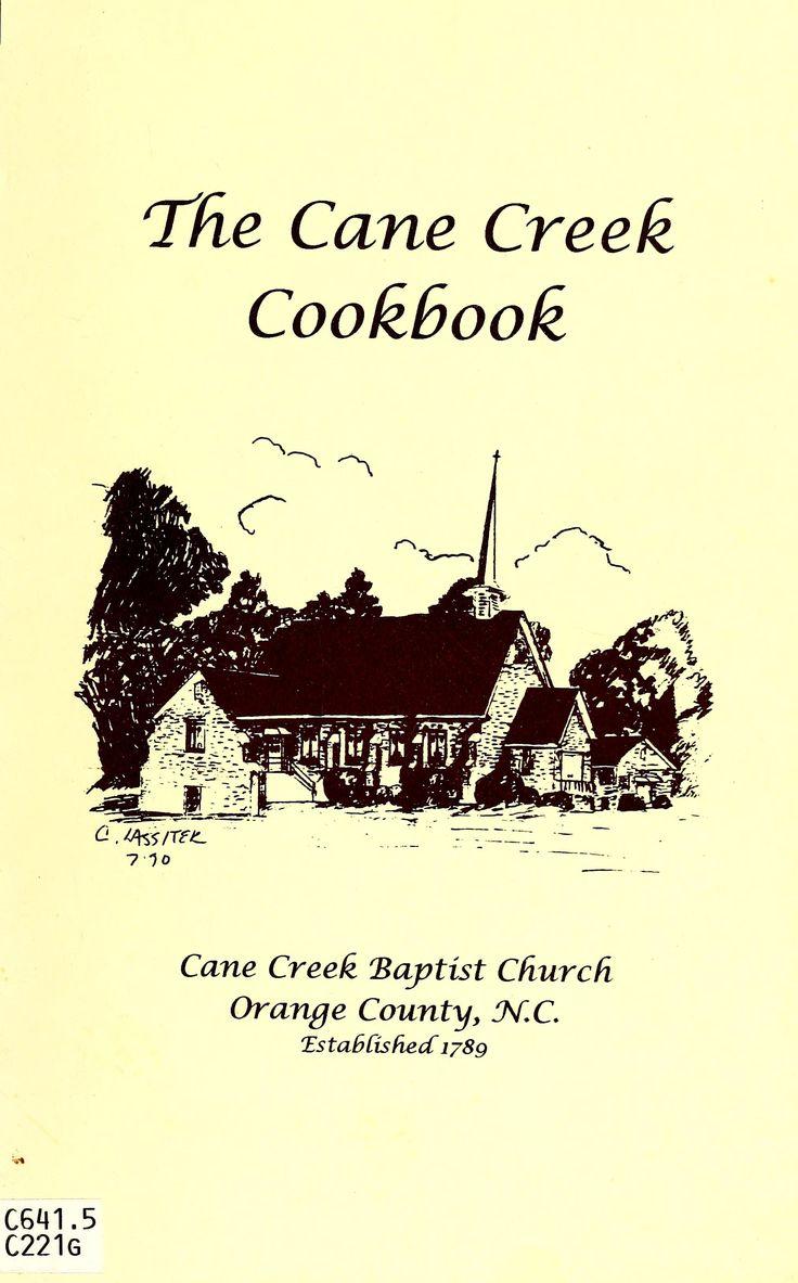 The Cane Creek Cook Book By Pat Griggs, Joy Gambrill, Cane Creek Baptist Church, Hillsborough, North Carolina - (1992) - (archive)