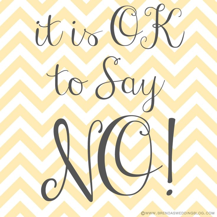 it is OK to Say NO! {a reminder for all businesses and bloggers}