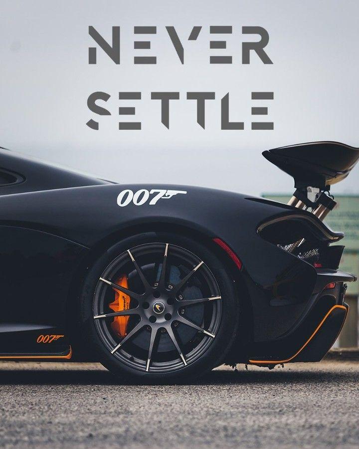 Never Settle 007 Car Car Fast Cars Never Settle Wallpapers Mclaren P1