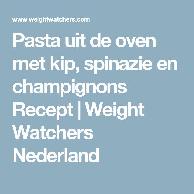 Pasta uit de oven met kip, spinazie en champignons Recept | Weight Watchers Nederland