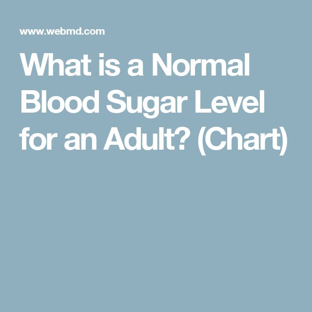 What is a Normal Blood Sugar Level for an Adult? (Chart)