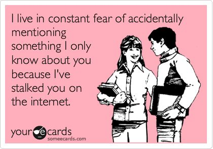 hahahaFacebook Stalk, Awkward Moments, My Life, Too Funny, So True, So Funny, Totally Me, Constant Fear, True Stories
