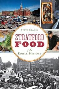 Stratford Food – By Steve Stacey | Dundurn  Discover the impact food and food culture have had on the charming city of Stratford, Ontario. #cooking