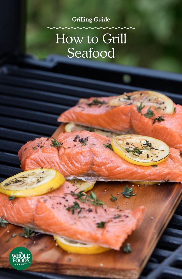 Grilling Guide: How To Grill Seafood  Grilled Salmon  Healthy Recipes And  Tips