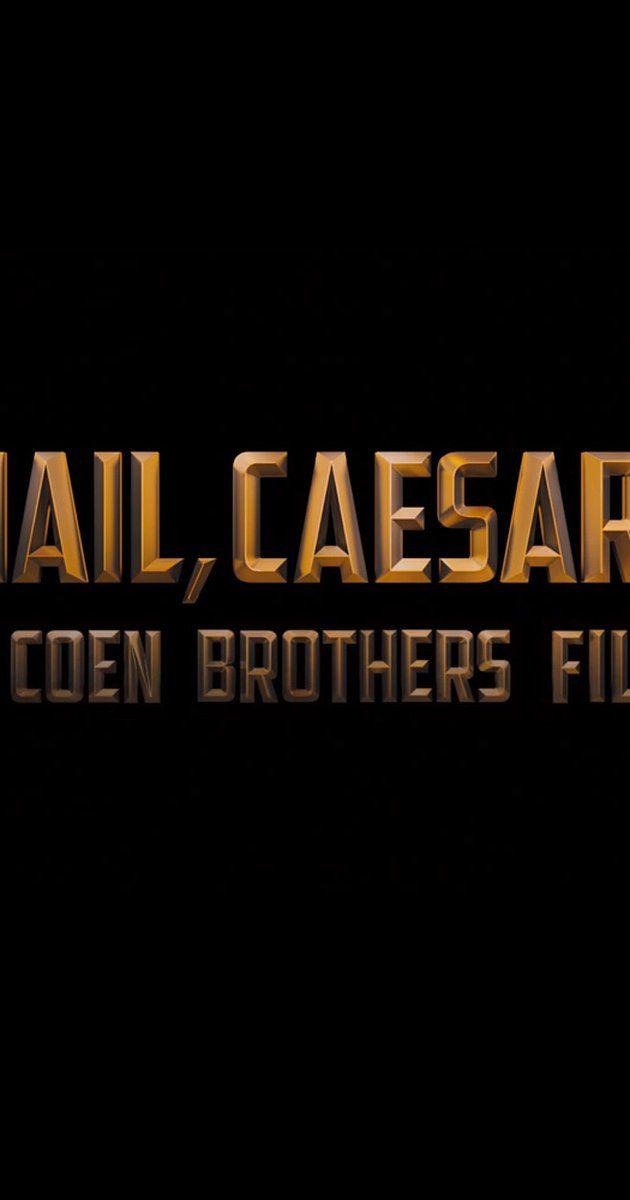 Hail, Caesar! (2016) - IMDb