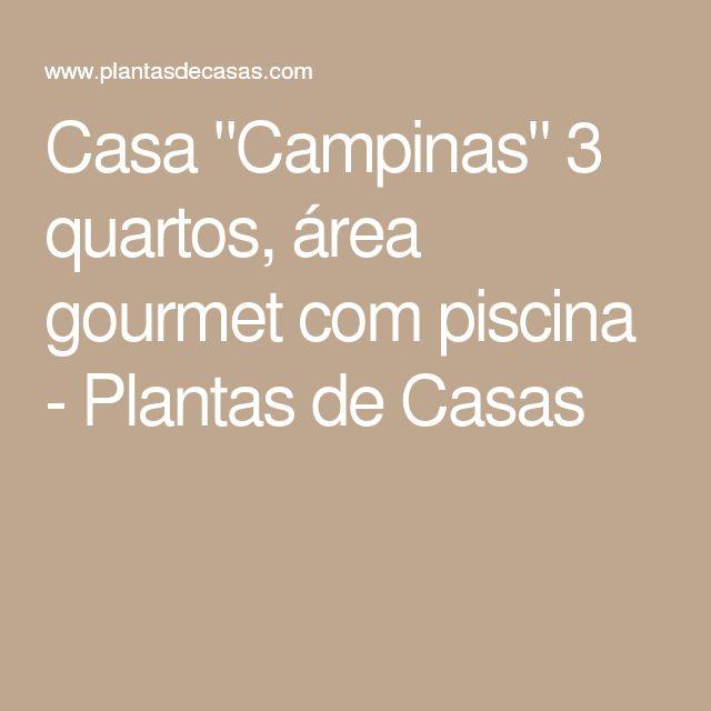 """Casa """"Campinas"""" 3 quartos, área gourmet com piscina - Plantas de Casas"""