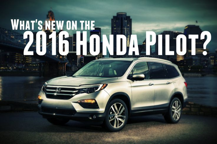 How does the 2016 Honda Pilot compare to the 2015 model? Aside from all the updates, the two are very different vehicles with different capabilities. More details here.