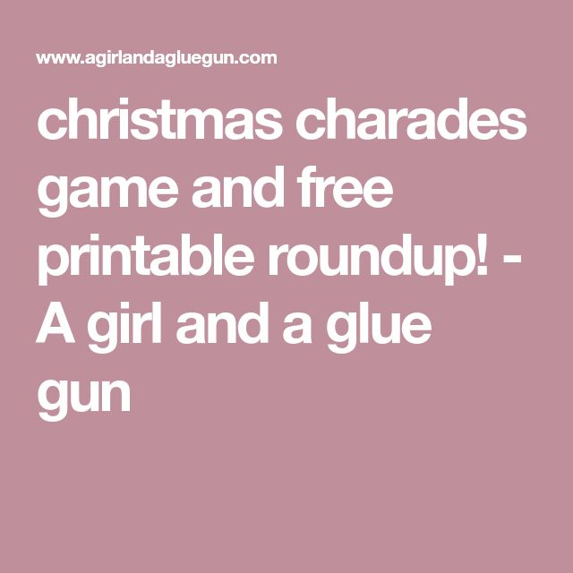 christmas charades game and free printable roundup! - A girl and a glue gun