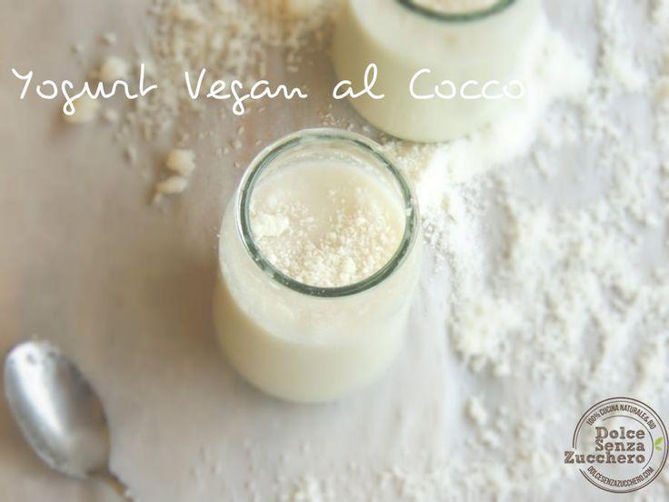 Yogurt Vegan al Cocco (Senza Glutine, Senza Zucchero, Senza Latticini): ricetta per realizzare un semplice yogurt vegan a casa, senza zucchero nè latticini