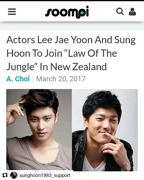 "@sunghoon1983_support #Actors #LeeJaeYoon And #SungHoon To Join ""Law Of The Jungle"" In #NewZealand  #성훈 #이재윤 '#정글의법칙' #SBS #LawOfTheJungle  The newest edition of ""Law of the Jungle"" will have quite the attractive cast as actors Lee Jae Yoon and Sung Hoon confirm their casting!  On March 21, SBS confirmed the two actors's appearance in the show but clarified that it was undecided whether the actors would be leaving for New Zealand with the first group, which will depart earlier, or th"