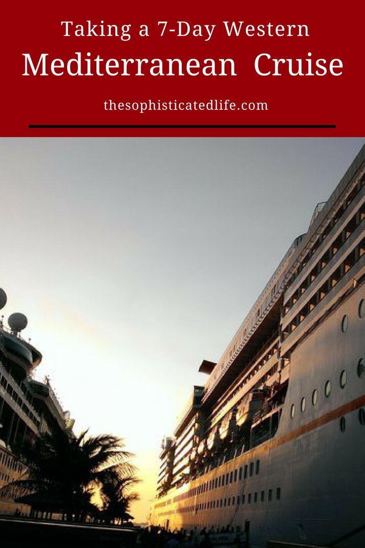Recap 7 Day Western Mediterranean Cruise The Sophisticated Life Mediterranean Cruise Mediterranean Travel Western Mediterranean