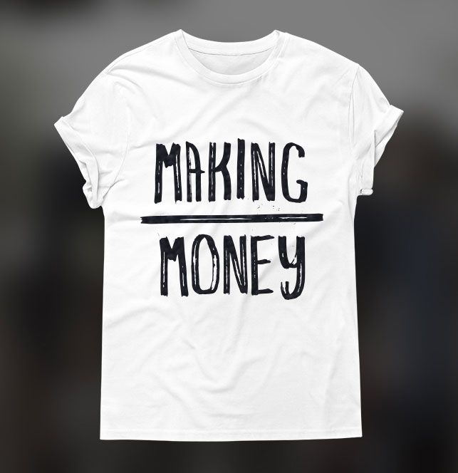 """White t-shirt with """"Making Money"""" print. Click to see bigger picture."""