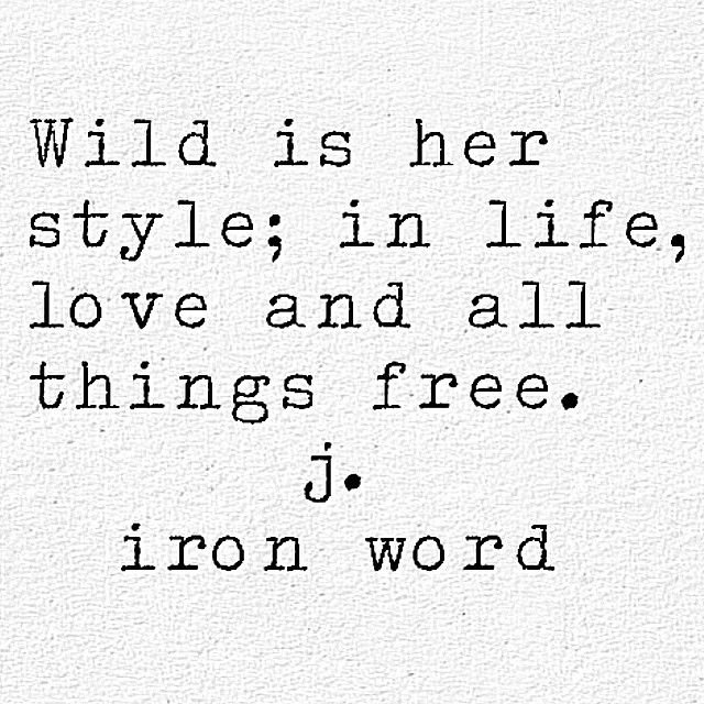 wild is her style, all things free, J. Ironwood, wild woman