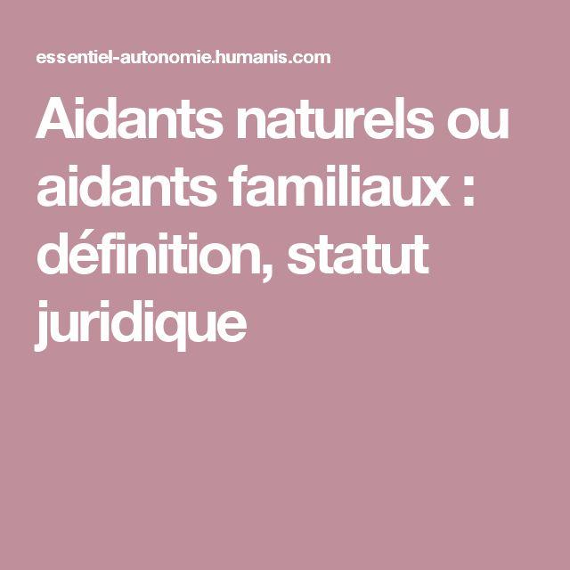 Aidants naturels ou aidants familiaux : définition, statut juridique