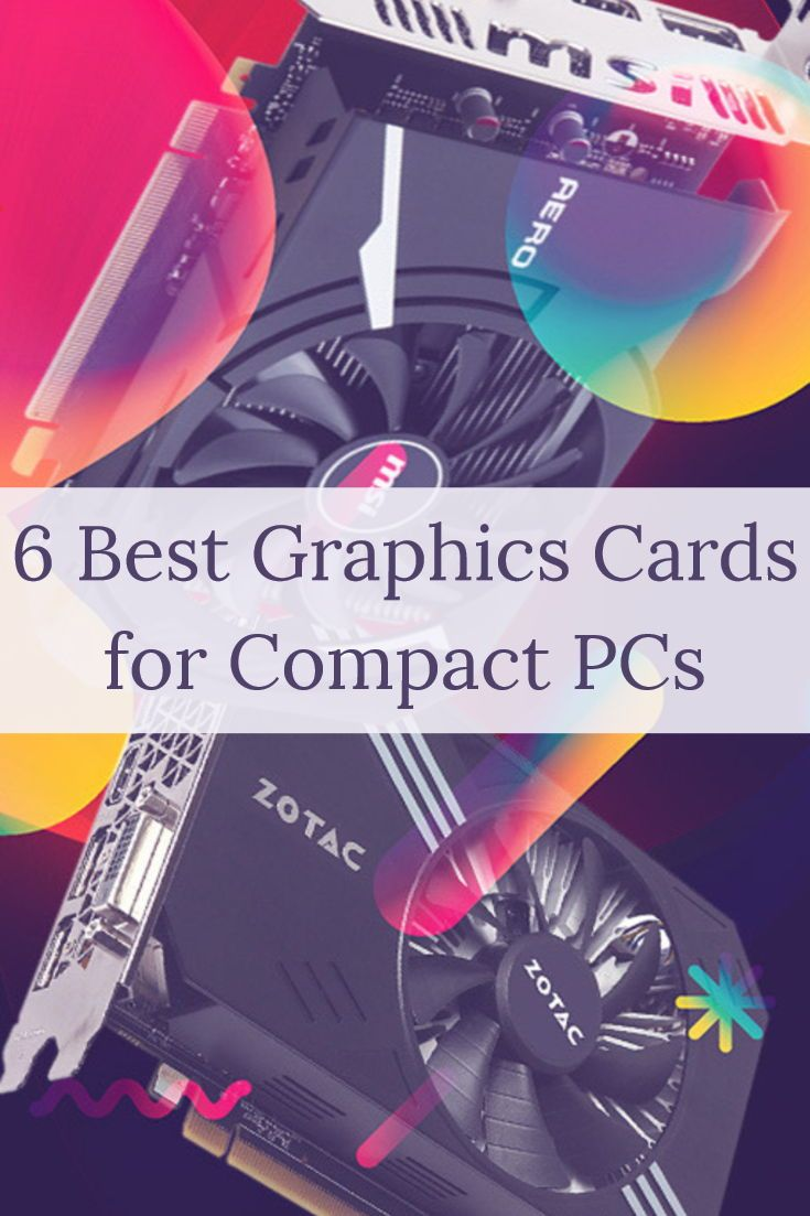 The Best Graphics Cards For Compact Pcs In 2021 Graphic Card Cards Best Graphics Best graphics card for gaming at 1080p