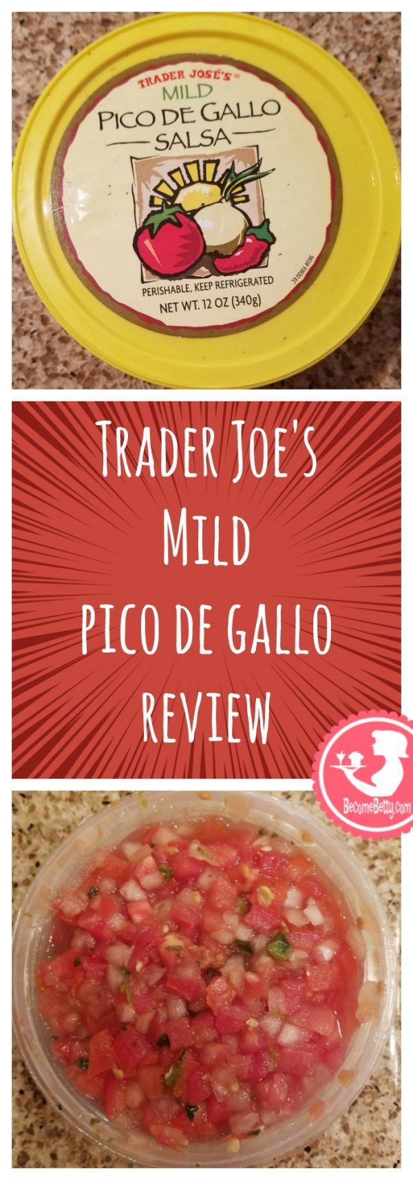 Trader Joe's Mild Pico de Gallo review. Want to know if this is something worth buying from Trader Joe's? All pins link to BecomeBetty.com where you can find reviews, pictures, thoughts, calorie counts, nutritional information, how to prepare, allergy information, price, and how to prepare each product.