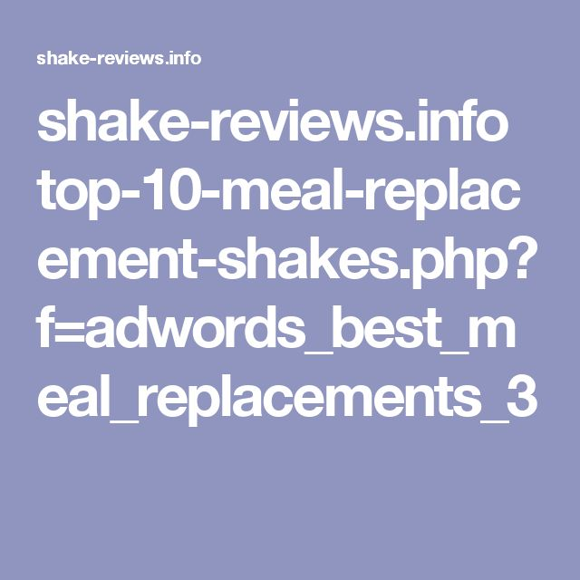 shake-reviews.info top-10-meal-replacement-shakes.php?f=adwords_best_meal_replacements_3