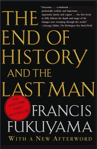 FRANCIS FUKUYAMA - The end of history and the last man