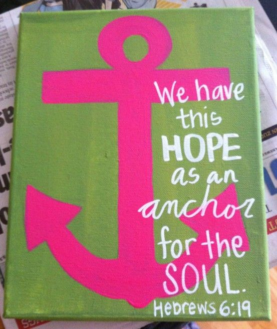 We have this hope as an anchor for the soul. Hebrews 6:19