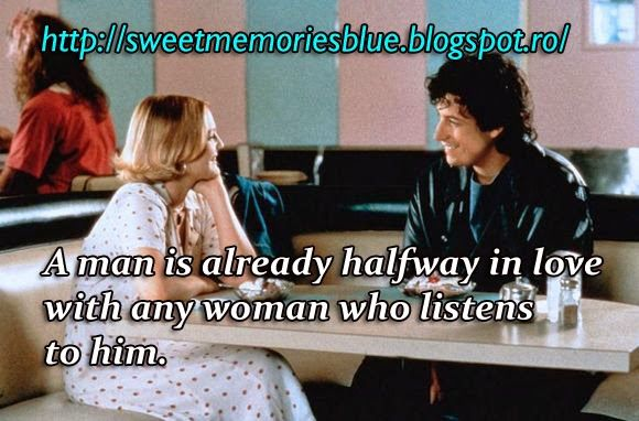 sweet memories: A man is already halfway in love with any woman wh...