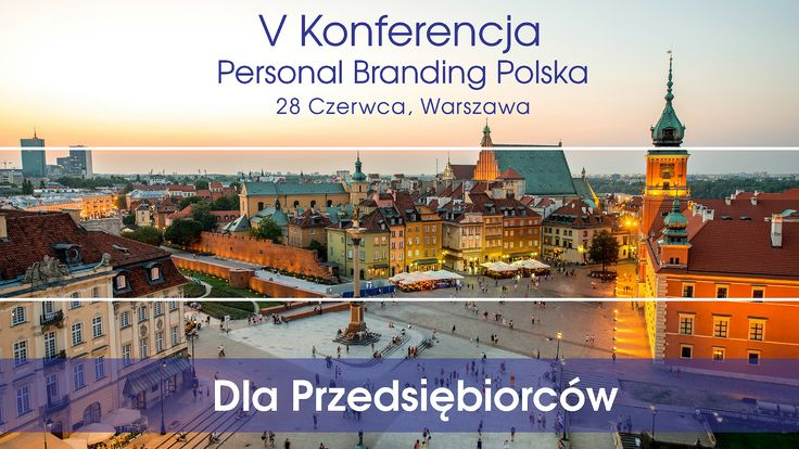Już 28 czerwca ogólnopolska konferencja dla przedsiębiorców. Polecamy! http://personalbrandingpolska.pl/konferencje/