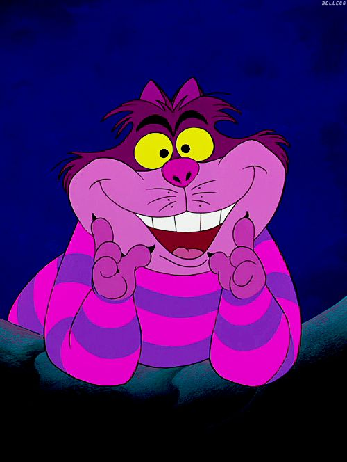 Alice in Wonderland - The Cheshire Cat (Sterling Holloway) is a mysterious pink and purple striped cat with a devious, mischievous personality. He has a permanent smile on his face and can disappear at will. The cat is a very odd being able to reshape his body to either amuse or frighten his visitors.