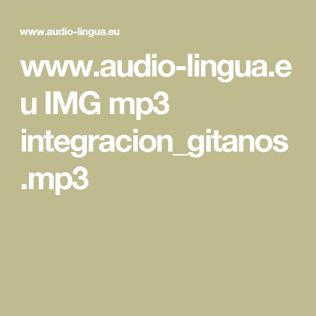 www.audio-lingua.eu IMG mp3 integracion_gitanos.mp3