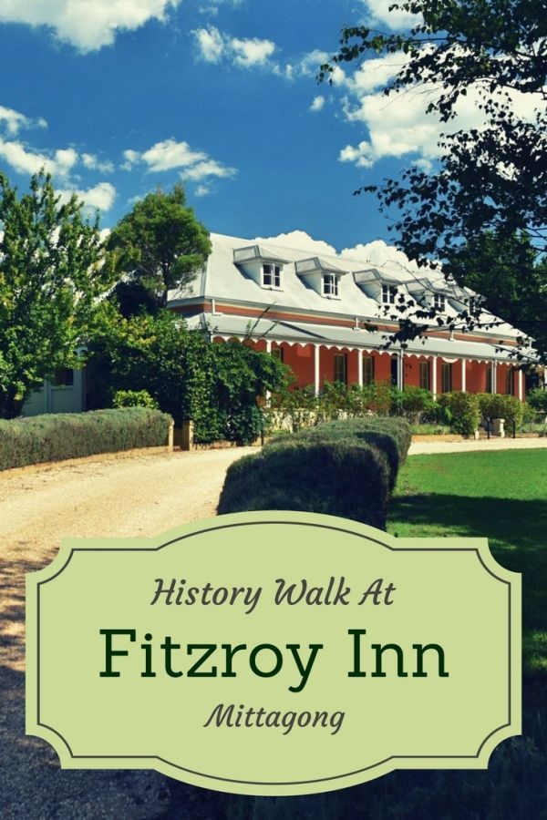 Time Out To Walk In History At Fitzroy Inn Mittagong Australia