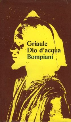 [etnologia] Dio d'Acqua, di Marcel Griaule > http://forum.nuovasolaria.net/index.php/topic,1595.msg29897.html#msg29897