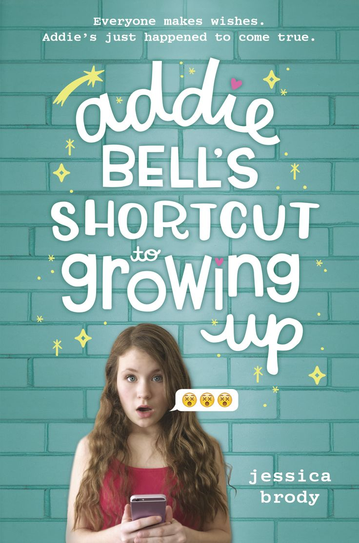 Addie Bell's Shortcut to Growing Up, by Jessica Brody (released Feb 14, 2017). Seventh grader Addie Bell can't wait to grow up. Her parents won't let her have her own phone, she doesn't have any curves, and her best friend, Grace, isn't at all interested in makeup or boys. Then, on the night of her twelfth birthday, Addie makes a wish on a magic jewelry box to be sixteen ... and wakes up to find her entire life has been fast-forwarded four years!