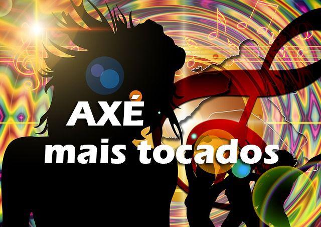 Top 10 Musicas De Axe Mais Tocadas Em 2019 Musicas De Axe