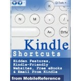 Kindle Shortcuts, Hidden Features, Kindle-Friendly Websites, Free eBooks & Email From Kindle: Concise User Guide for Kindle (incl 3d gen), DX, iPhone & iPad (Mobi Manuals) (Kindle Edition)By Aaron Steinhardt PhD