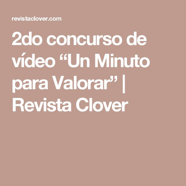 "2do concurso de vídeo ""Un Minuto para Valorar""  