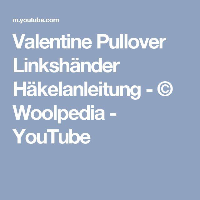 Valentine Pullover Linkshänder Häkelanleitung - © Woolpedia - YouTube