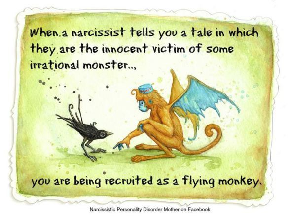 FlyingMonkey. Don't help anyone be mean to anyone else. Don't be a flying monkey. Your growth will be stunted.