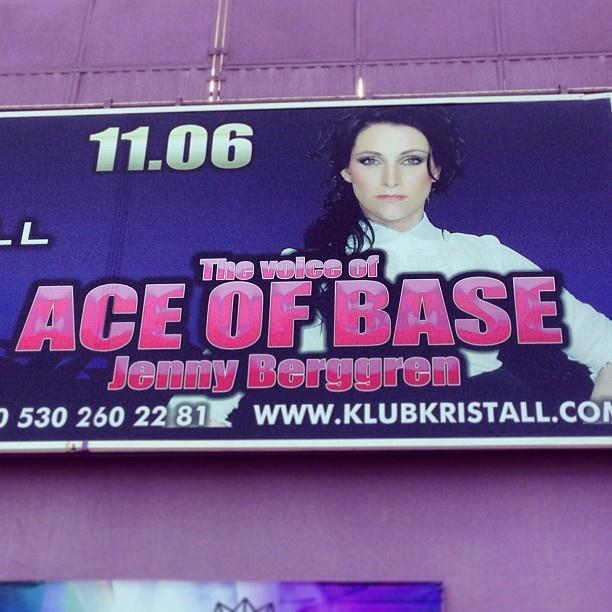 Billboard promoting gig at Klub Kristall in Turkey - 11 June 2013. From Instagram user a_hallengren. #jennyberggren #aceofbase