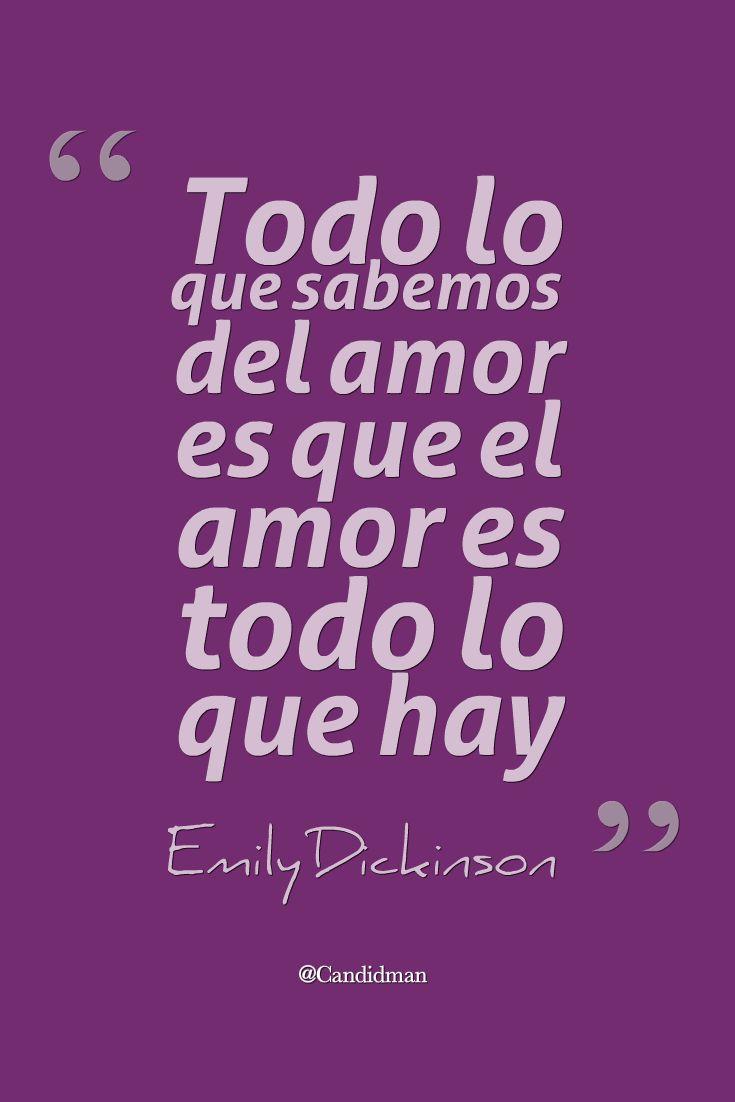 """""""Todo lo que sabemos del #Amor es que el amor es todo lo que hay"""". #EmilyDickinson #FrasesCelebres @candidman"""