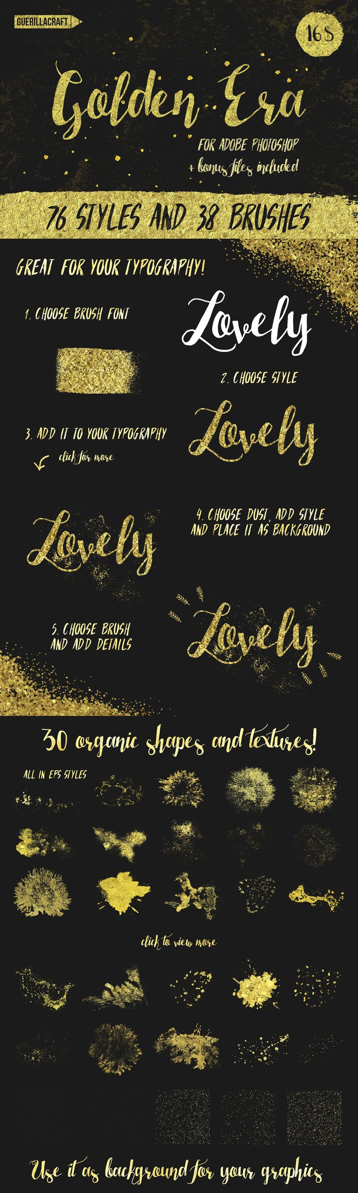 Golden Era for Adobe Photoshop is a classy collection of 76 golden styles, 30 ornamental and scatter brushes and 30 vector shapes & textures. You can use for your blog graphics, printables, lettering and etc. Just choose object or font and apply an gold graphic style. Add sparkle details with brushes. Get this amazing graphic style collection for Adobe Photoshop on Creative Market! All Golden Styles are seamless!