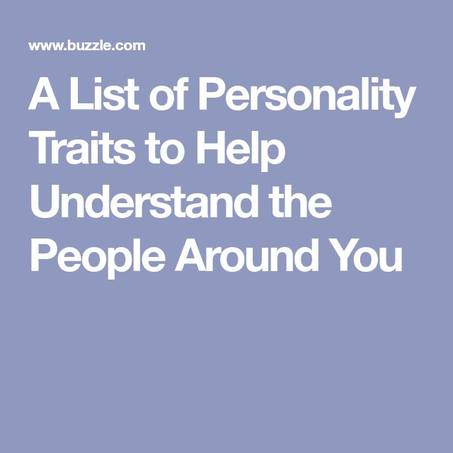 A List of Personality Traits to Help Understand the People Around You