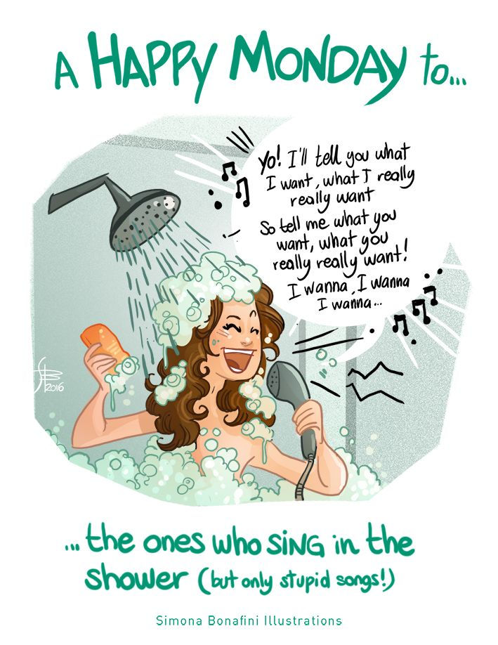 "Yo! I'll tell you what I want / what I really really want — Spice Girls ""Wannabe"" lyrics (Illustration: A happy monday to the ones who sing in the shower, Happy Monday series by Simona Bonafini)  
