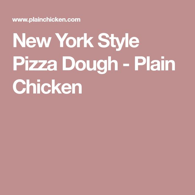 New York Style Pizza Dough - Plain Chicken