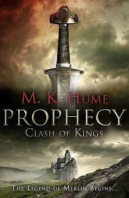 M.K. Hume's Clash of the Kings (# part 1 Merlin Prophecy Trilogy)...❤️ perfect for merlin fandom.