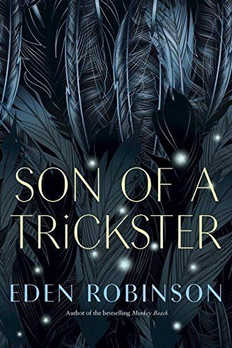 Son of a Trickster by Eden Robinson ...With striking originality and precision, Eden Robinson, the Giller-shortlisted author of the classic Monkey Beach and winner of the Writers' Trust Engel/Findley Award, blends humour with heartbreak in this compelling coming-of-age novel. Everyday teen existence meets indigenous beliefs, crazy family dynamics, and cannibalistic river otter . . .