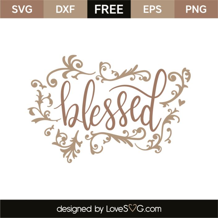 *** FREE SVG CUT FILE for Cricut, Silhouette and more *** Blessed