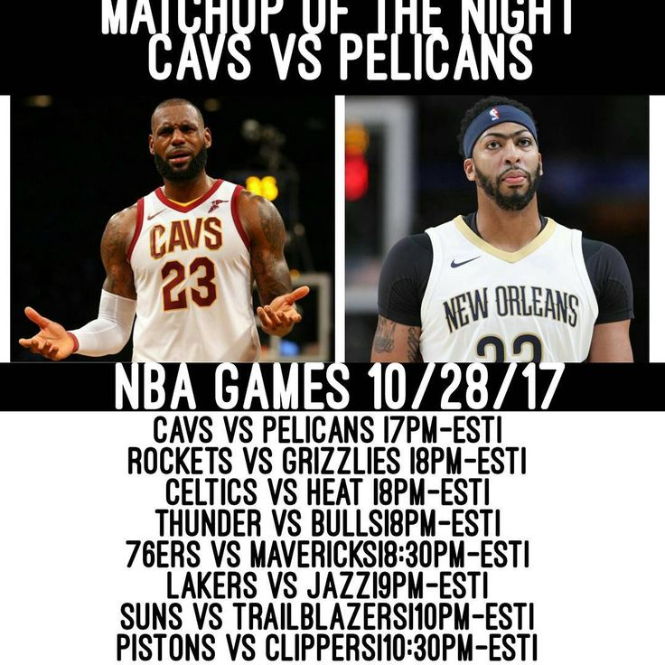 NBA Games Today! Matchup of the night: Cavs Vs Pelicans. LeBron and The Cavs vs AD and the Pelicans. Tags: #cavs #pelicans #lakers #mavericks #rockets #grizzlies  #sixers #76ers #OKCThunder #Thunder #bulls #celtics #heat #miamiheat #pistons #jazz #trailblazers #clippers #suns